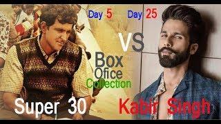 Super 30 Day 5 | Kabir Singh Day 25 | Hrithik Roshan, Shahid Kapoor | Box Office | By Waqas Khan