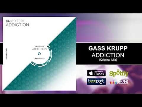 Gass Krup - Addiction Original Mix