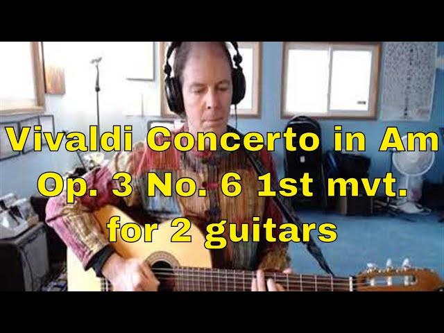 Vivaldi Concerto in A Minor, Op. 3. No 6 1st Mvt. | Classical Guitar