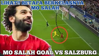 INILAH GOAL FANTASTIS MO SALAH! NO SPACE NO PROBLEM LIVERPOOL VS RB SALZBURG