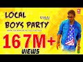 Local Boys Party | Kannada Rap EDM HD Video Song | ViRaj Kannadiga