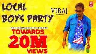 Local Boys Party | Kannada Rap EDM HD Video Song | ViRaj Kannadiga | siri music