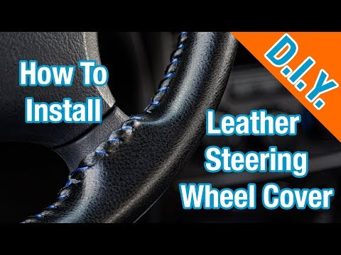 How To Install A Leather Steering Wheel Cover - Simple!