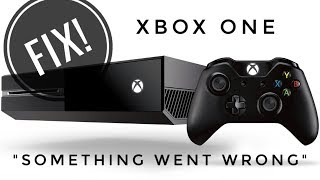 "How to fix XBOX ONE ""Something Went Wrong"" Startup Issues"