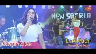 Shepin Misa - Loro Batin (New Satria) [OFFICIAL]