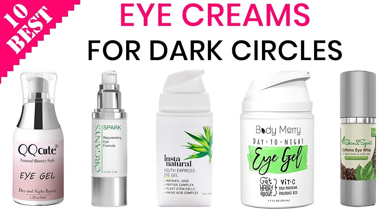 10 Best Under Eye Creams For Dark Circles 2020 For Wrinkles
