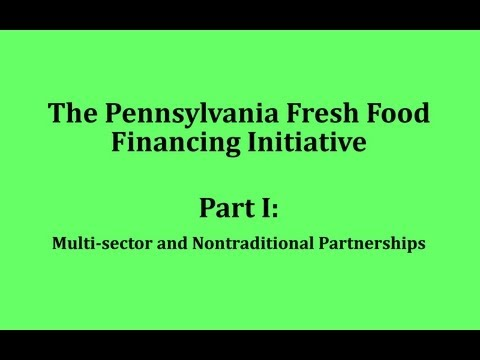 The PA Fresh Food Financing Initiative: Multi-Sector Partnerships