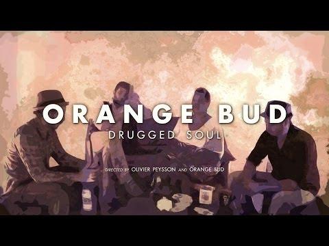ORANGE BUD - Drugged Soul (Clip Officiel - 2013)
