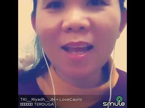 TAK TERDUGA .DUET MAUT LOVE CASMI @TKI RIYADH. JN