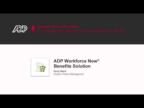 ADP Workforce Now® Benefits Solution, your answer to navigating the road map of workforce benefits