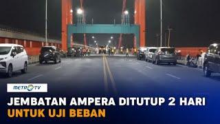 Uji Beban, Jembatan Ampera Palembang Tutup 2 Hari