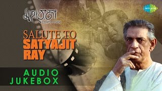 Maharaja Tomare Selam | Salute To Satyajit Ray | Bengali Film Songs Audio Jukebox