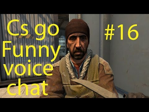 Cs Go Funny Voice Chat #16