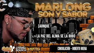 Consolacion -  Roberto Roena (letra) - Marlong son y sabor 2020 HQ
