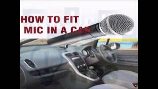 HOW TO FIT MIC IN A CAR ??