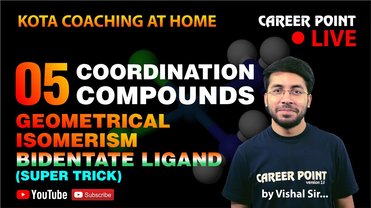 Coordination Compound Geometrical Isomerism Neet Jee Vishal Tiwari Vt Sir Cp Kota Youtube