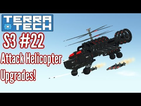 Terratech | Ep22 S3 |Attack Helicopter Upgrades!! | Terratech v0.7.9 Gameplay