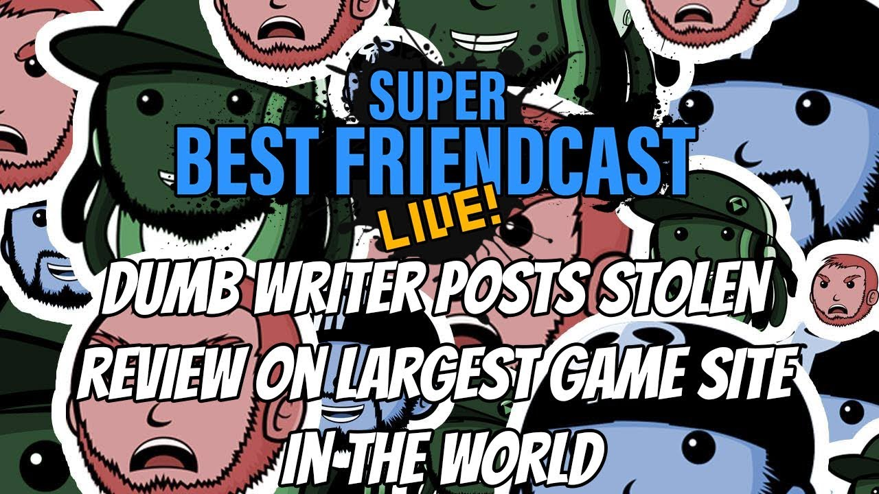 "New Super Best Friendcast Live!: ""Dumb writer posts stolen review."""