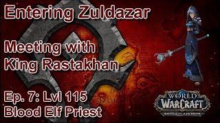 S05E07: To Zuldazar! (Horde Priest) - Battle for Azeroth Playthrough