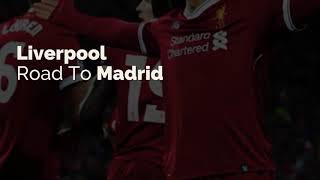 Liverpool Road to Madrid - UEFA Champions League 2019