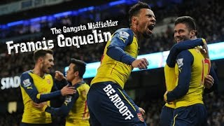 Francis Coquelin | The Gangsta Midfielder |