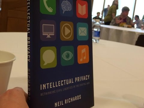 Neil Richards on Intellectual Privacy