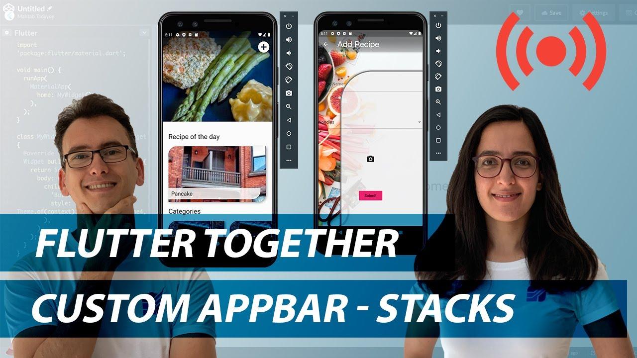 Flutter Together - Recipe App - Custom App Bar and Stacks