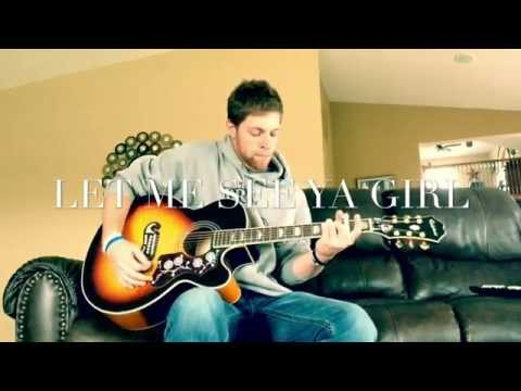 Let Me See Ya Girl - (Cole Swindell Cover)