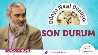 82) Dünya Nasıl Dönüyor? - SON DURUM - Nureddin YILDIZ - Sosyal Doku Vakfı