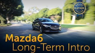 2018 Mazda Mazda6 - Long Term Intro
