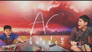 AC's Life: S03E02