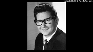Roy Orbison -  You'll never walk alone