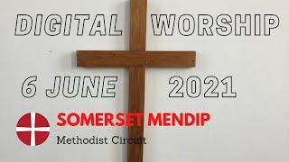 6 June 2021 Digital Worship
