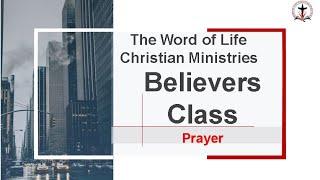 The Believers Class - Prayer