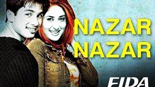 Nazar Nazar Video Song , Fida , Shahid Kapoor & Kareena Kapoor , Udit N & Sapna , Anu Malik