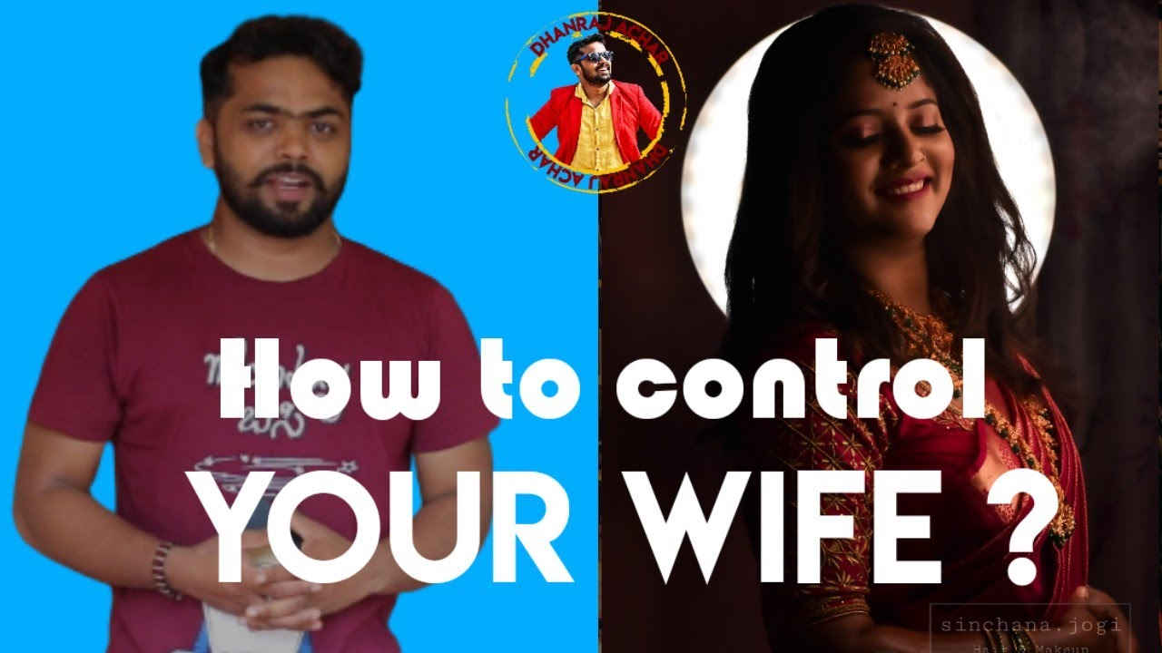 Download How to control Your Wife   Tips from Dhanraj Achar
