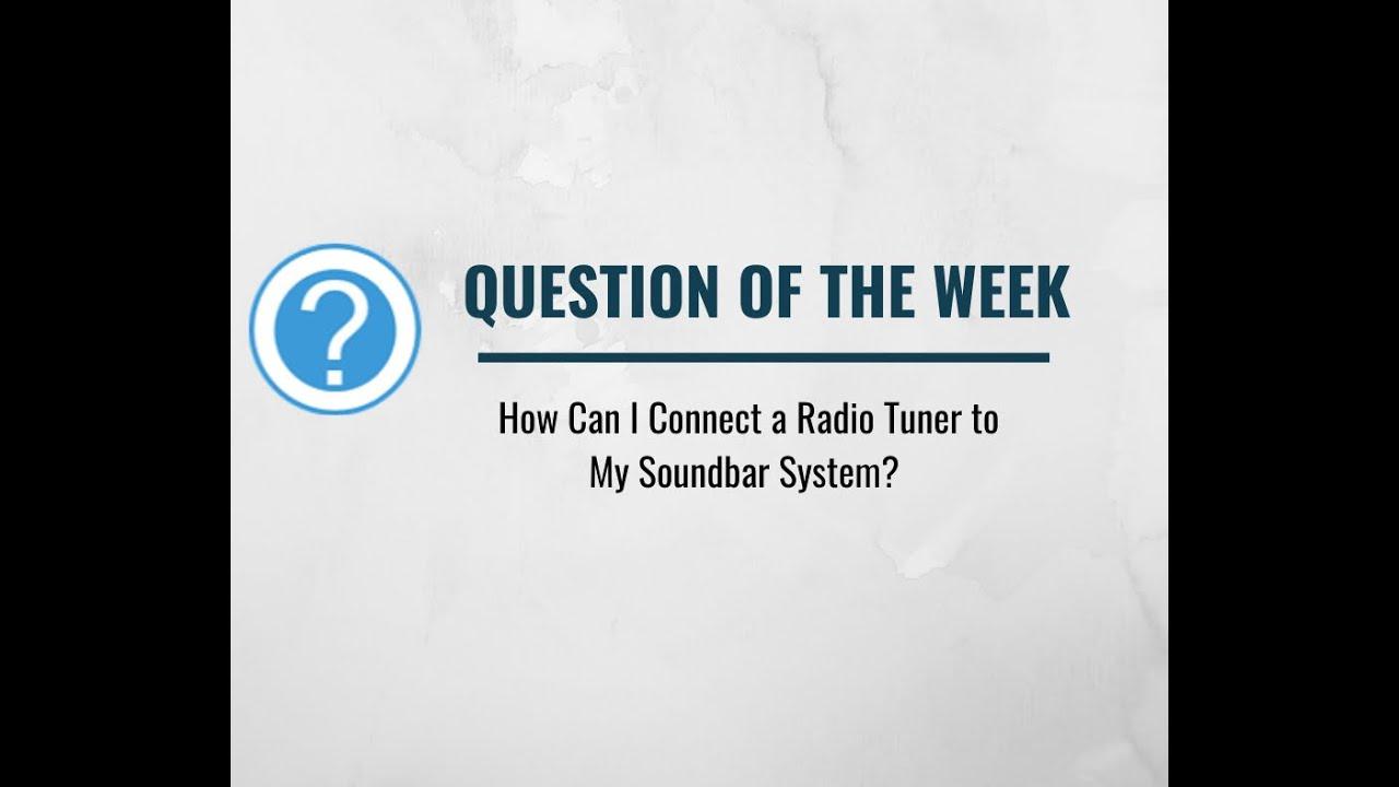 How Can I Add a Radio Tuner to My Soundbar System?