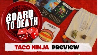 Taco Ninja Preview Video   Board to Death TV