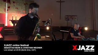 Sebastian Merk & Christian Weidner @ XJAZZ online Festival 2020