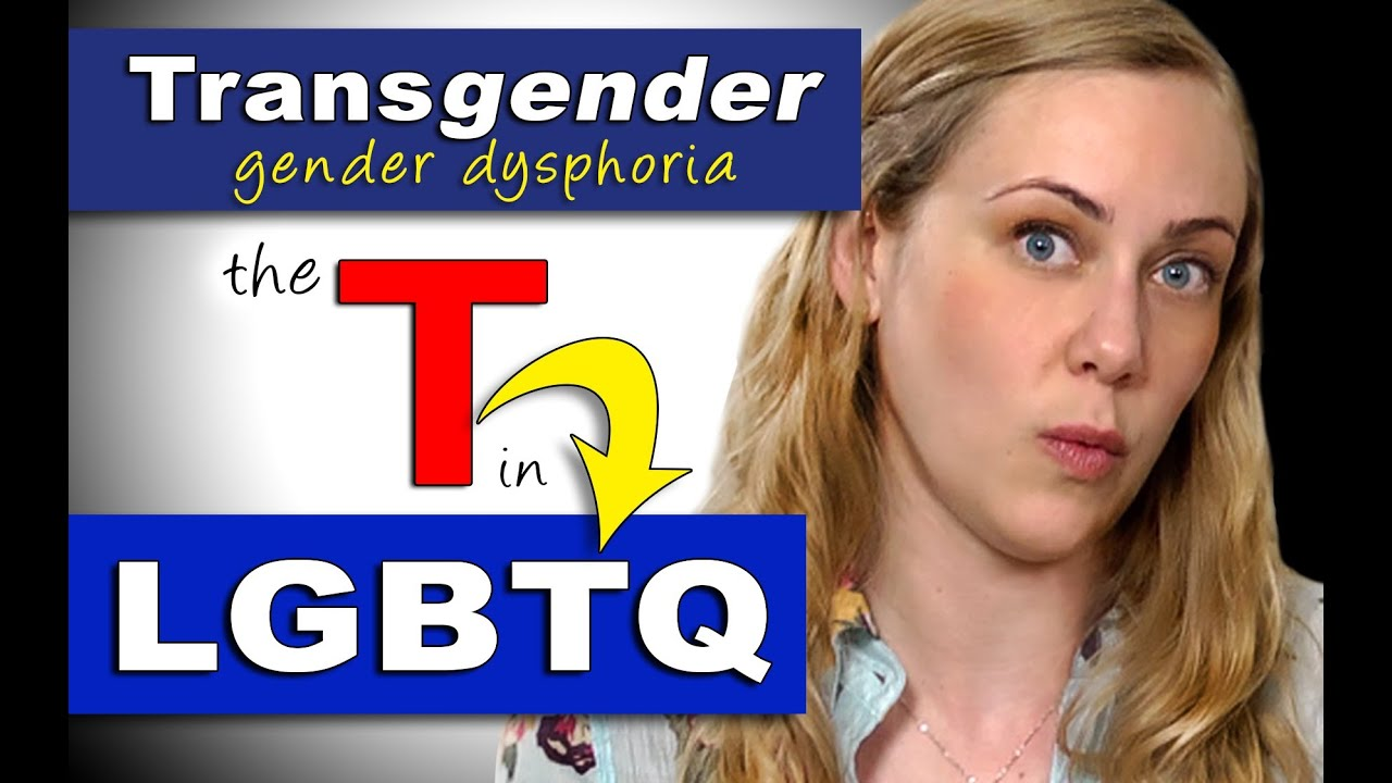 Am I Transgender? What's Gender Dysphoria? The T in LGBTQ - Mental Health  with Kati Morton
