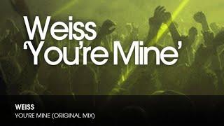 Weiss UK You 39 re Mine Original Club Mix