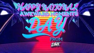 Happy Awkward Moments Day! | #TAWK