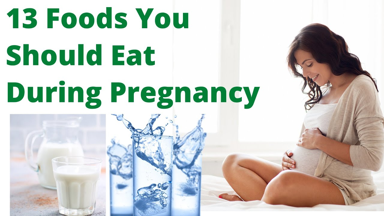 Foods to eat during Pregnancy – What Should I Eat During My First Trimester – 13 Foods for Pregnancy