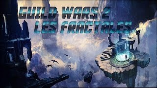 Guild Wars 2 Guide : Les Fractales [ FR ]