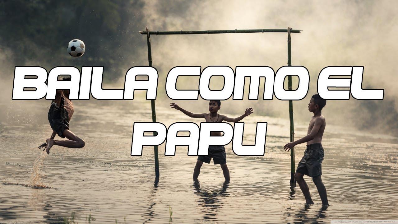 Baila como El Papu (Vs. Dj Matrix) [feat. Papu Gomez ...