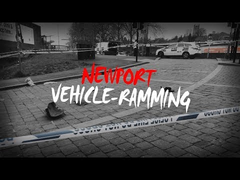 Newport Vehicle-Ramming (U.K)