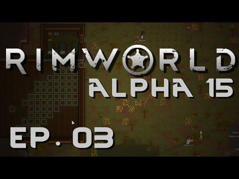 RimWorld Alpha 15 | Ep 3 | Raids | Let's Play RimWorld!