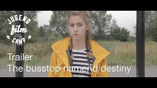 Trailer - The busstop named destiny - Jugendfilmcamp Arendsee