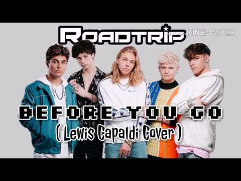 Before You Go (Cover) - RoadTrip (No Talking/HD Lyrics) Original Song by Lewis Capaldi