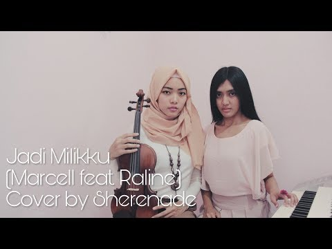 SHERENADE - Jadi Milikku (Marcell & Raline) Vocal, Violin & Piano Cover
